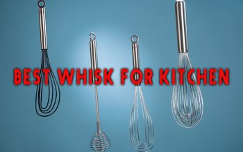 Best Whisk for Kitchen Reviewed