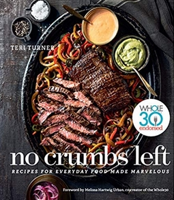 No Crumbs Left: Whole 30 Endorsed